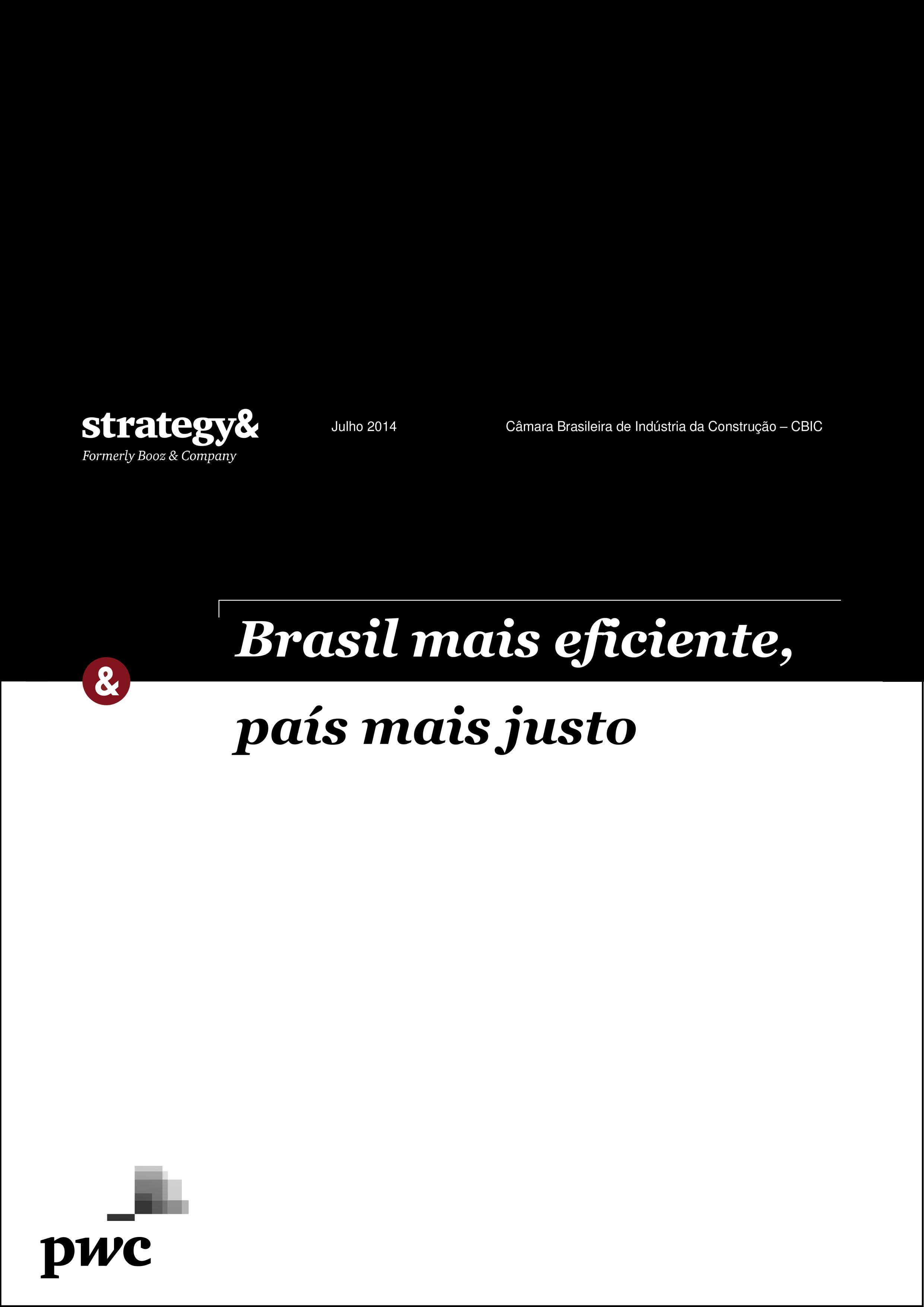 f7e077dd4 país mais justo Brasil mais eficiente,